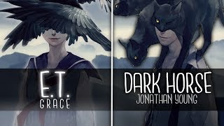 ◤Nightcore◢ ↬ Dark Horse ✗ E.T. [Switching Vocals | MASHUP]