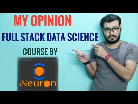 Full Stack Data Science Course by iNeuron    Opinion (Not Review)