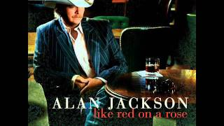 Nobody Said That It Would Be Easy - Alan Jackson