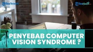 Penyebab dan Gejala Computer Vision Syndrome, Simak Penjelasan dari Dokter Spesialis Mata