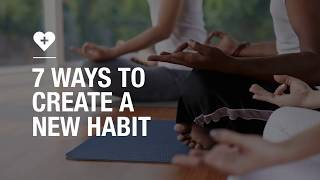 7 ways to create a new habit
