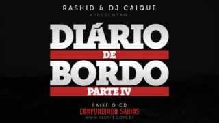 """Rashid & DJ Caique - """"Diário de Bordo (parte 4)"""""""