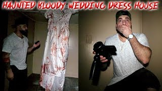 THE HAUNTED BLOODY WEDDING DRESS HOUSE (DOLLS COME TO LIFE)