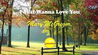 I Just Wanna Love You - Mary McGregor