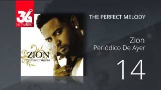 14. Zion - Periodico de ayer (Audio Oficial) [The Perfect Melody]