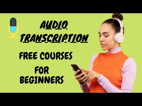 AUDIO TRANSCRIPTION FREE COURSES FOR BEGINNERS