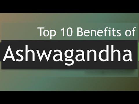 Video Top 10 Benefits of Ashwagandha -  Amazing Benefits of Ashwagandha Herb - Indian Ginseng