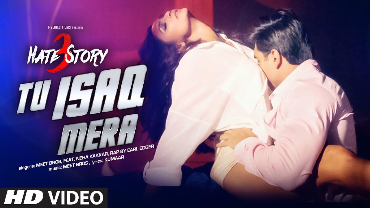Tu Isaq Mera Song (VIDEO)   Hate Story 3   Meet Bros ft. Neha Kakkar   Daisy Shah, Karan Singh  MEET BROS FEAT. NEHA KAKKAR Lyrics