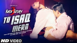 Tu Isaq Mera - Song Video - Hate Story 3