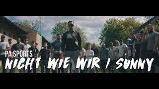 PA Sports   Nicht Wie WirSunny (prod. By Oc, Kianush, Aribeatz & Dennis Kör)