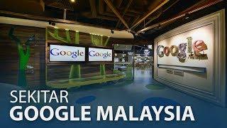 Sekitar Pejabat Google Malaysia
