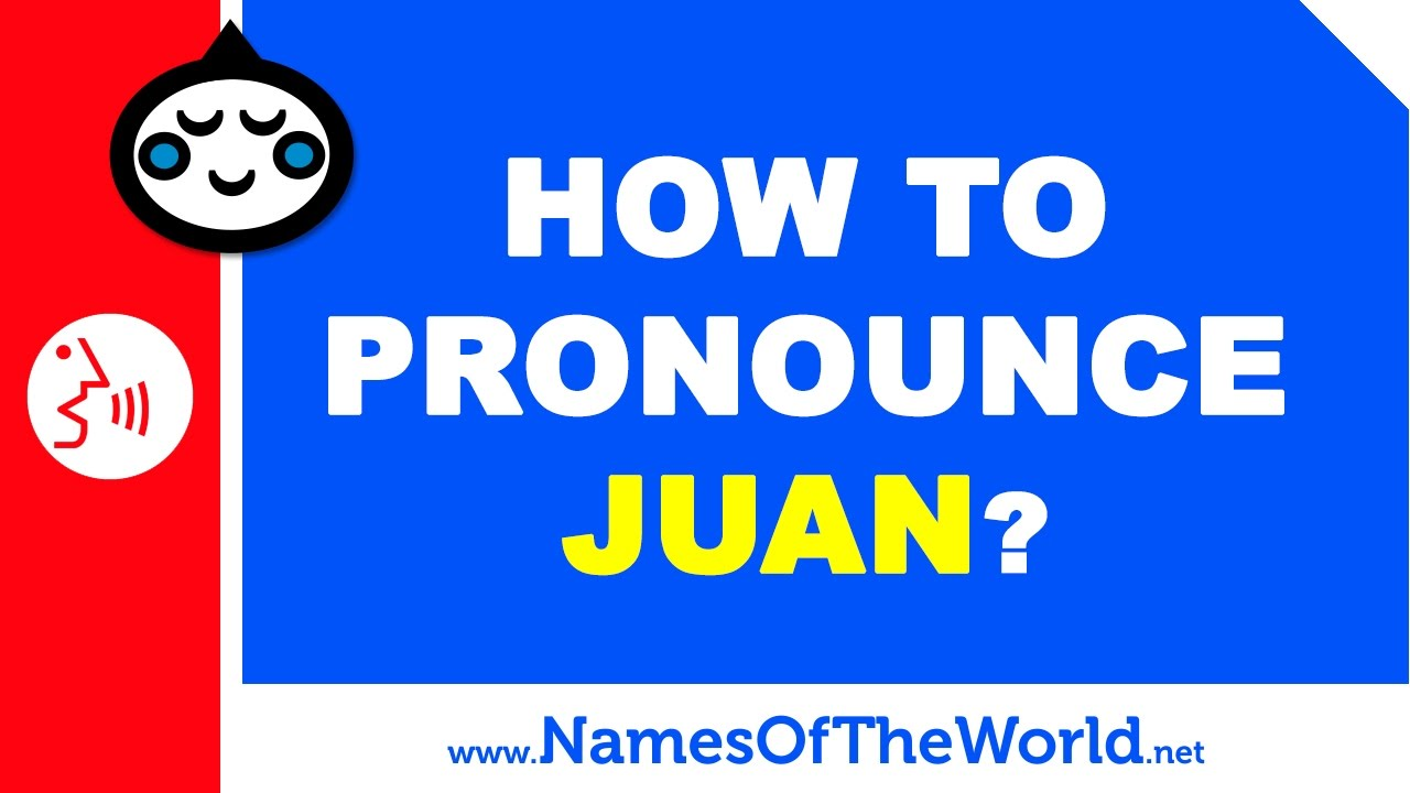 How to pronounce JUAN in Spanish? - Names Pronunciation - www.namesoftheworld.net