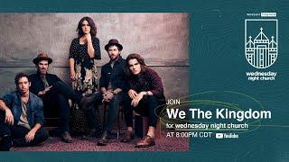 Wednesday Night Church with We The Kingdom