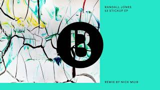 Randall Jones   53 Stick Up  ( Nick Muir Remix)