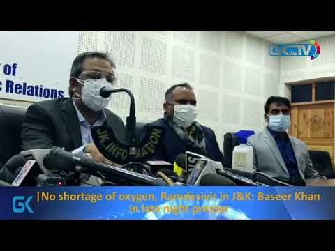 No shortage of oxygen, Remdesivir in J&K: Advisor Baseer Khan