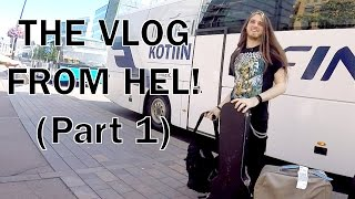 THE VLOG FROM HEL - (Part 1)