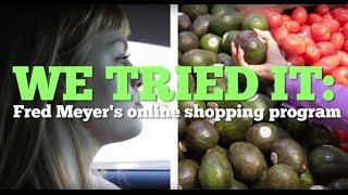 We tried it: Fred Meyer's online shopping program