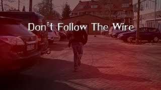 Don't Follow The Wire (A Short Film)