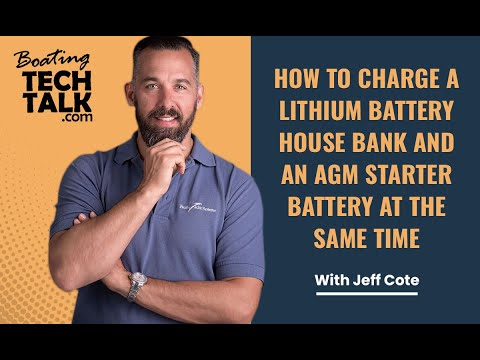 How to Charge a Lithium Battery House Bank and an AGM Starter Battery at the Same Time?