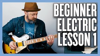 Beginner Electric Lesson 1 - Your Very First Electric Guitar Lesson