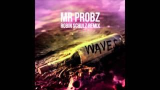 Mr. Probz - Waves (Robin Schulz Remix Radio Edit) (Audio)
