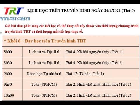 Lớp 6: Lịch sử và Địa lí (2 tiết); KHTN; Toán (2 tiết). - Dạy học trên truyền hình HueTV ngày 24/9/2021