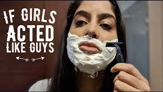 If Girls Acted Like Guys 💪 | Part1 | Rickshawali