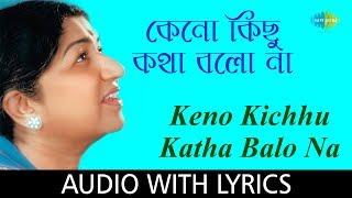 Keno Kichhu Katha Balo Na with lyrics   Lata Mangeshkar