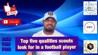 Ask The Pro: What Do Scouts Look For In A Player?