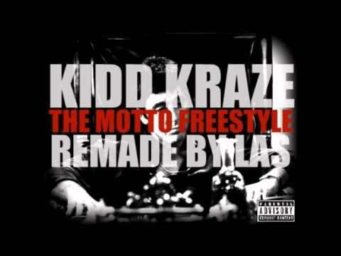 KIDD KRAZE - THE MOTTO FREESTYLE (REMAKE BY LAS)