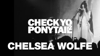 "Chelsea Wolfe Performs ""Feral Love""   CYP2 Presents"