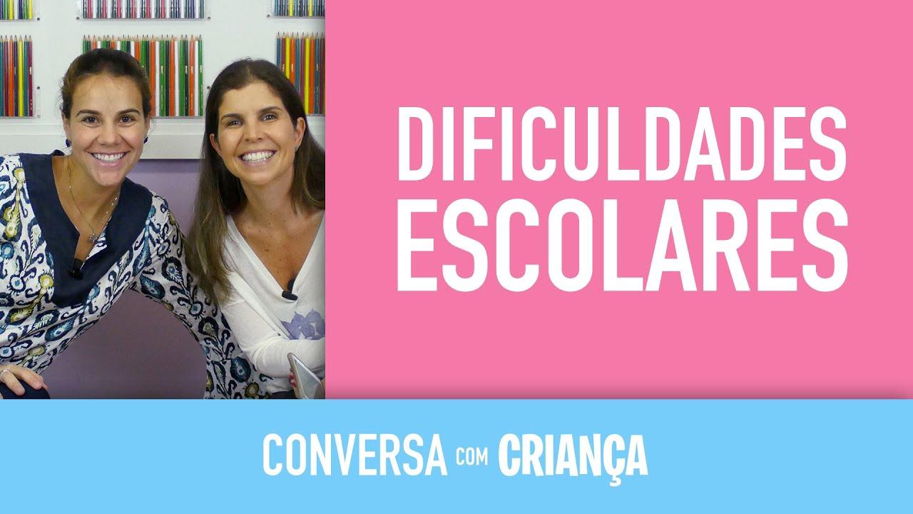Dificuldades escolares | Conversa com Criança