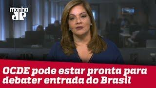 Denise: OCDE pode estar pronta para debater entrada do Brasil