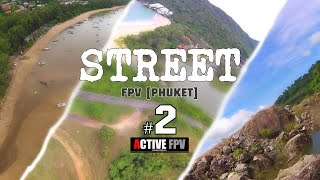 STREET FPV [PHUKET] #2