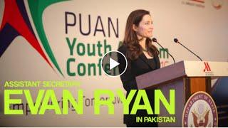 IN PAKISTAN: Assistant Secretary Evan Ryan