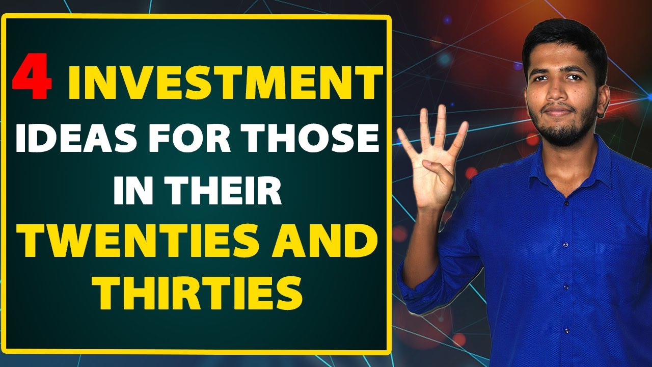 Top Investment Options – 4 Investment Ideas For Those In Their Twenties And Thirties