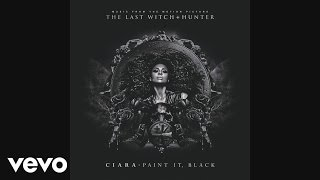 Ciara   Paint It, Black (Audio)