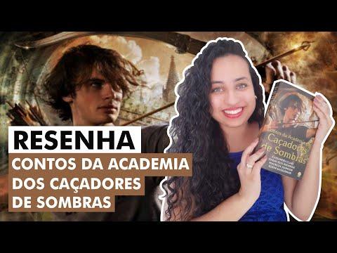 Contos da Academia dos Caçadores de Sombras -Cassandra Clare |Karina Nascimento |Paraíso dos Livros