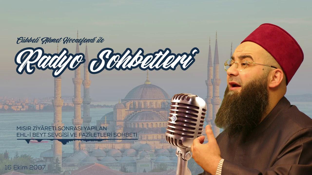 Ehl-i Beyt Sevgisi ve Fazîletleri Sohbeti (Radyo Sohbetleri) 16 Ekim 2007