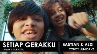 Bastian & Aldy (Coboy Junior -2) Setiap Gerakku