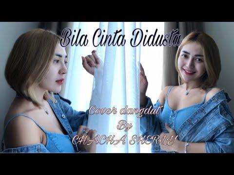 , title : 'Bila Cinta Didusta (cover Dangdut TerKoplo) by Chacha Sherly'