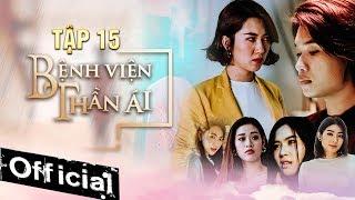 Phim Hay 2019 Bệnh Viện Thần Ái Tập 15   Thúy Ngân, Xuân Nghị, Quang Trung, Kim Nhã, Nam Anh