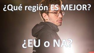 ¿Qué región es MEJOR, EU o NA?