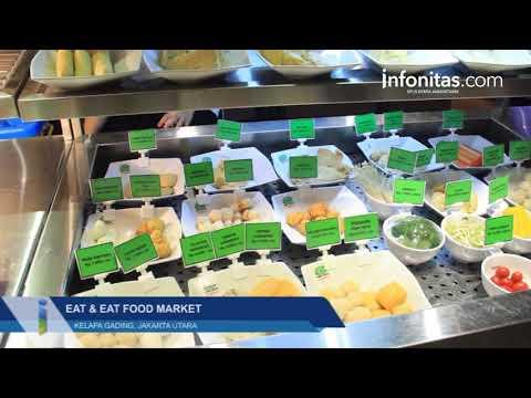 Eat & Eat Food Market Kelapa Gading