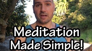 Meditation made SIMPLE and EASY. How to do it throughout the day!