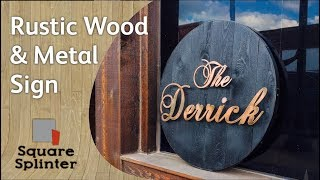 DIY Rustic Wood And Metal Sign | Signage Episode 1