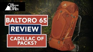 PACK REVIEW: GREGORY BALTORO 65 MENS PACK: The Cadillac of Packs?
