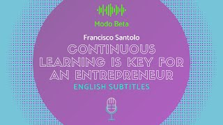 Francisco Santolo in Modo Beta: The Importance of Learning for the Entrepreneur