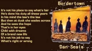 Dan Seals - Bordertown (+ lyrics 1990)