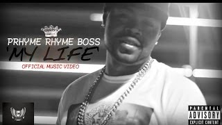 "Prhyme Rhyme Boss - ""My Life"" - Official Video"